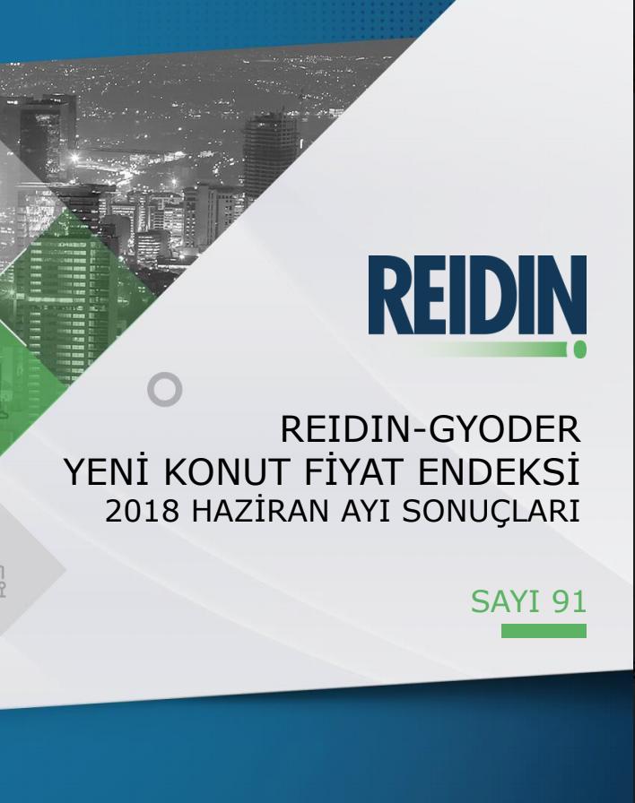 REIDIN-GYODER Yeni Konut Fiyat Endeksi 2018 Haziran Ayı Sonuçları