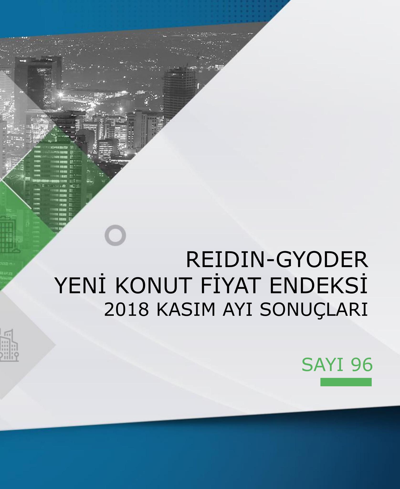 GYODER, Yeni Konut Fiyat Endeksi'nin Kasım 2018 Raporu'nu açıkladı.