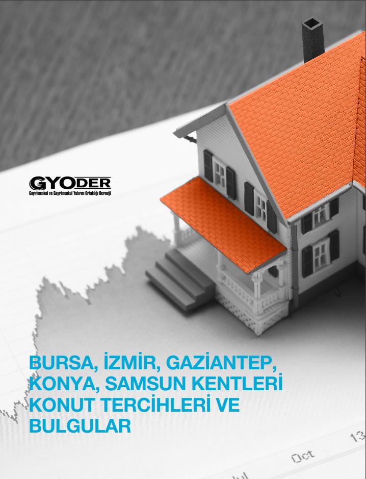 BURSA, IZMIR, GAZIANTEP,KONYA, SAMSUN Kentleri Konut Tercihleri Ve Bulgular Araştırma Raporu