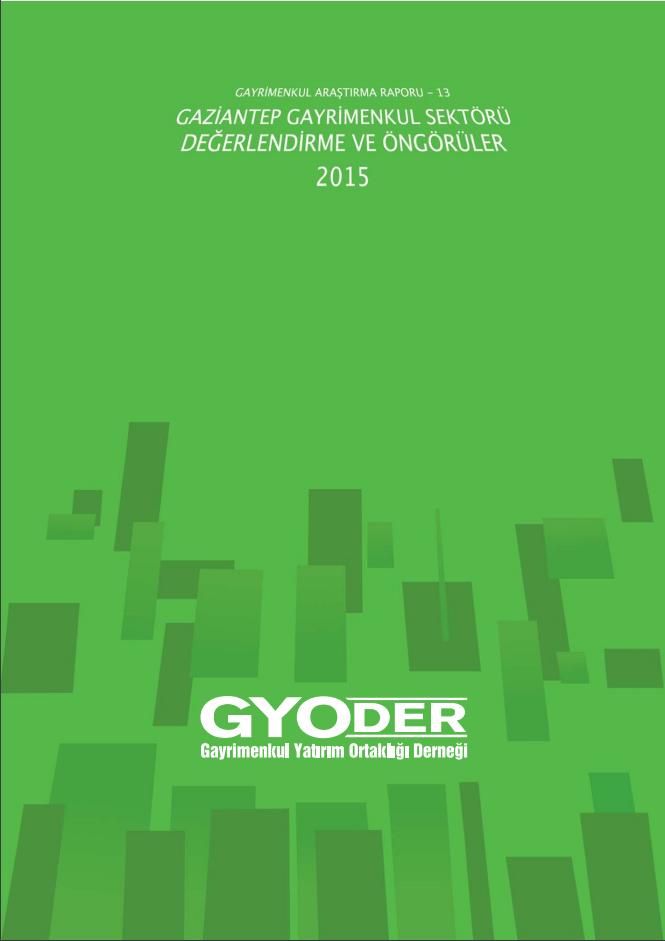 Gaziantep Gayrimenkul Sektörü Değerlendirme ve Öngörüler 2015