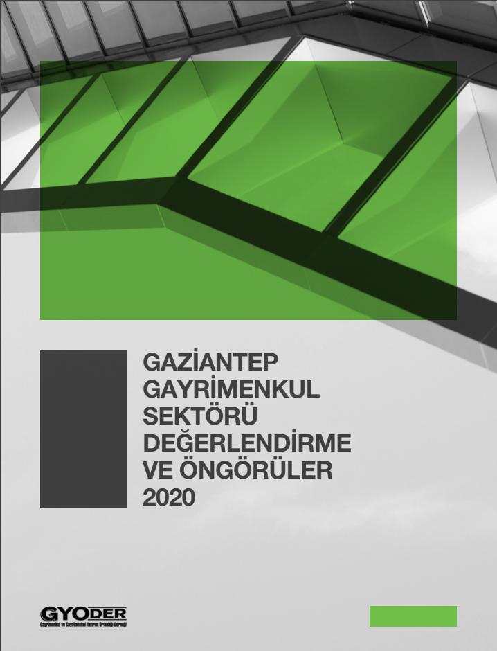Gaziantep Gayrimenkul Sektörü Değerlendirme Ve Öngörüler 2020 Araştırma Raporu