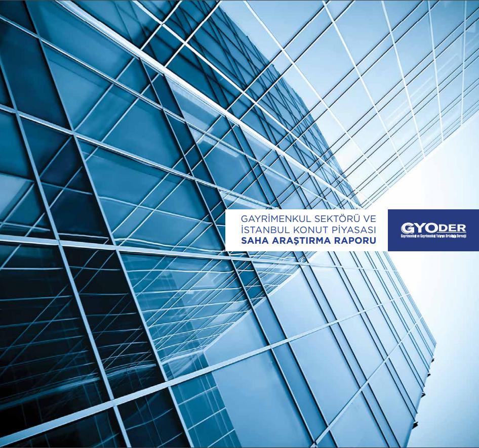 Gayrimenkul Sektörü Ve İstanbul Konut Piyasası Saha Araştırma Raporu