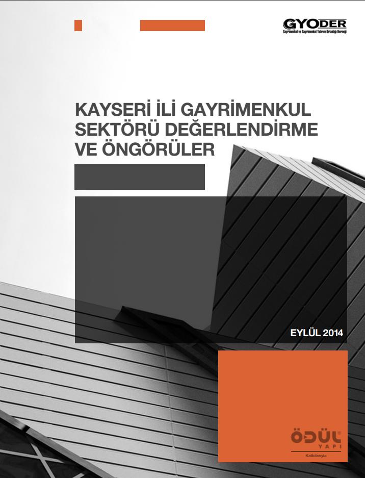 Kayseri Gayrimenkul Sektörü Değerlendirme Ve Öngörüler Araştırma Raporu