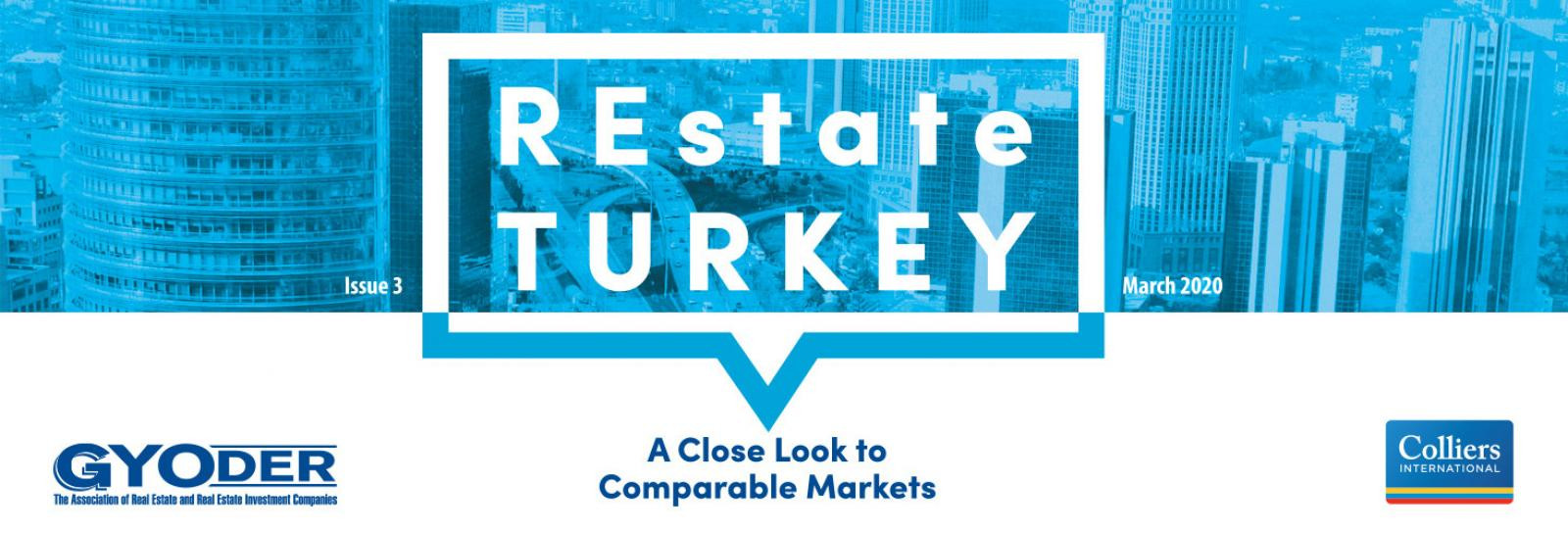 REstate Turkey – A Close Look to Comparable Markets / ISSUE 3