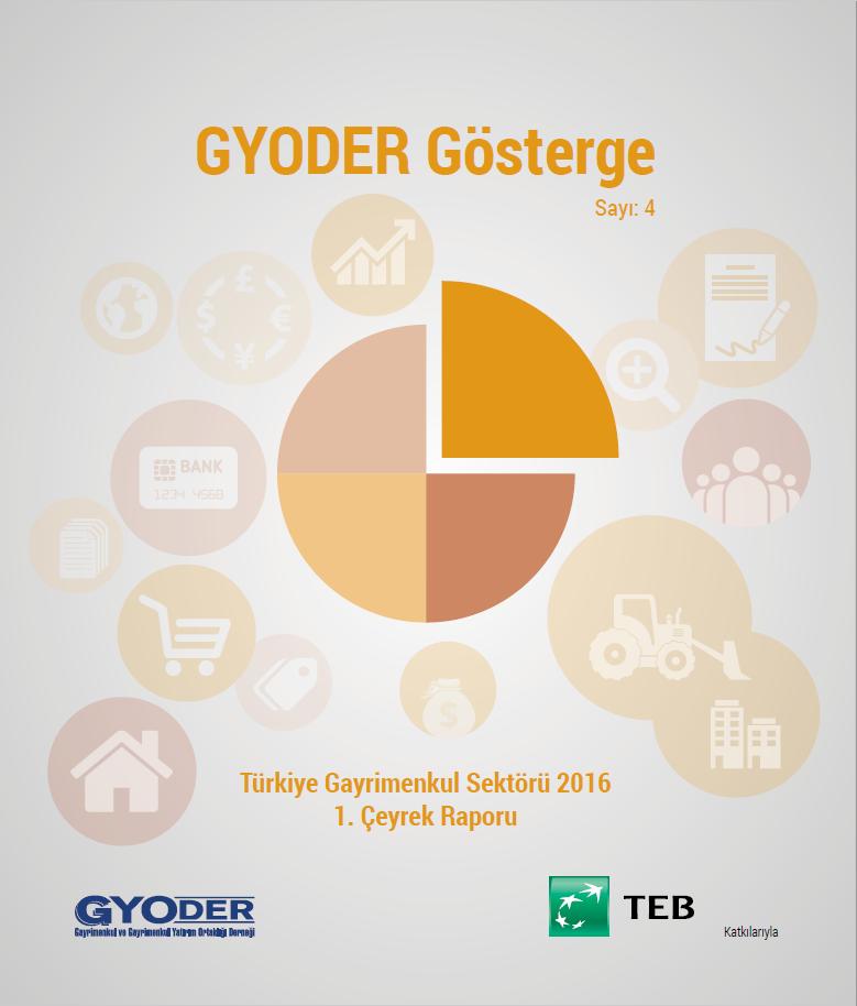 GYODER Gösterge Türkiye Gayrimenkul Sektörü 2016 1. Çeyrek Raporu
