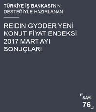 REIDIN-GYODER Yeni Konut Fiyat Endeksi 2017 Mart Ayı Sonuçları