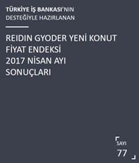REIDIN-GYODER Yeni Konut Fiyat Endeksi 2017 Nisan Ayı Sonuçları