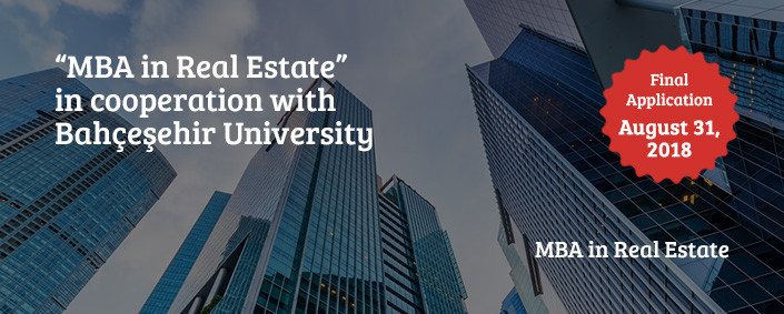"""MBA in Real Estate"" in cooperation with Bahçeşehir University"