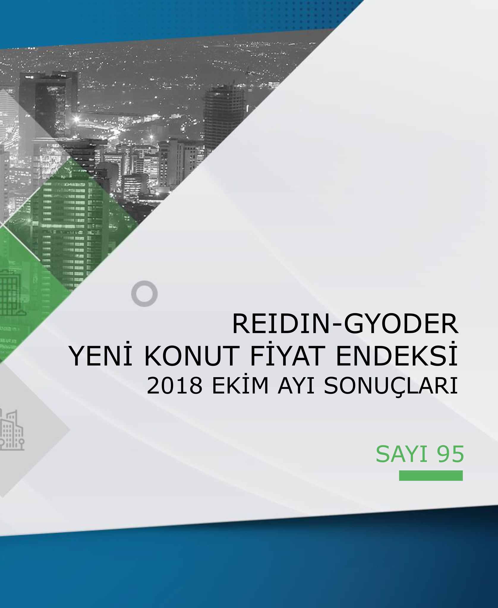 GYODER, Yeni Konut Fiyat Endeksi'nin Ekim 2018 Raporu'nu açıkladı.